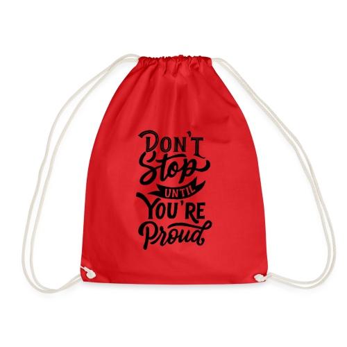 Don't stop until you're proud ! - Sac de sport léger