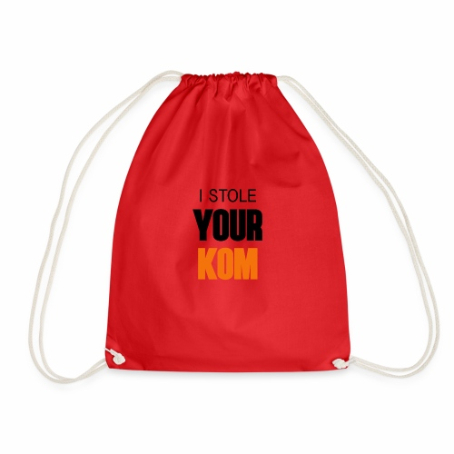 I Stole Your KOM - Drawstring Bag