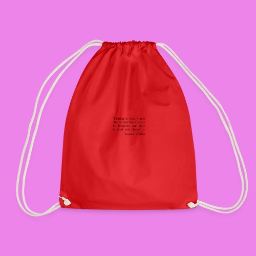Fashion is what youre offered four times a year by - Drawstring Bag