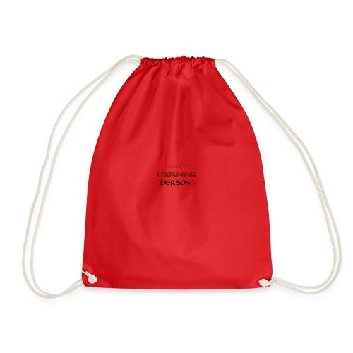 I am not a morning person - Drawstring Bag