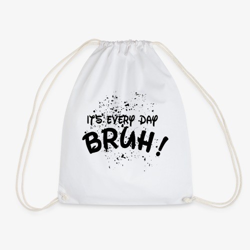 it s every day bro 2 - Sac de sport léger