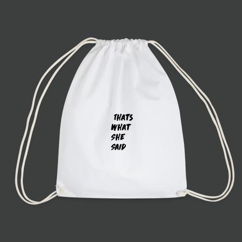 Thats What She Said T-Shirt - Gymtas