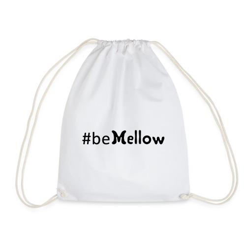 be mellow / hashtag bemellow - schwarz - Turnbeutel
