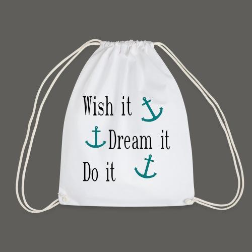 Wish it Dream it Do it - Turnbeutel