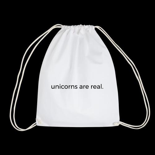 Unicorns are real. - Turnbeutel