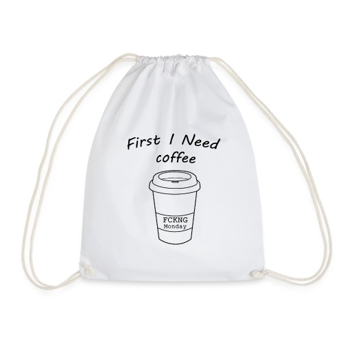 First i need coffee - Turnbeutel