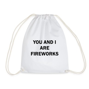 You and I are fireworks - Gymtas
