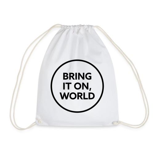 Bring it on world | Black - Drawstring Bag