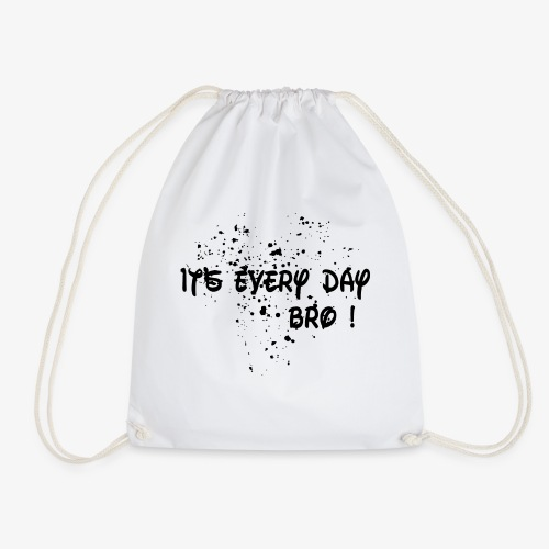 it's every day bro - Sac de sport léger