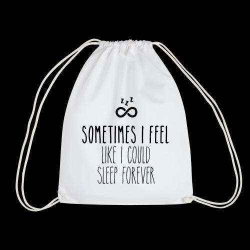 Sometimes I feel like I could sleep forever - Turnbeutel