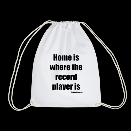 Home Is Where the record player is - Black - Drawstring Bag