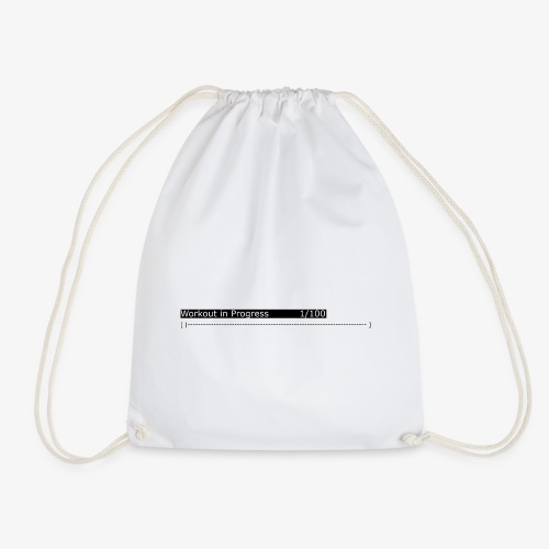 Workout in progress: gym, workout, fitness - Drawstring Bag