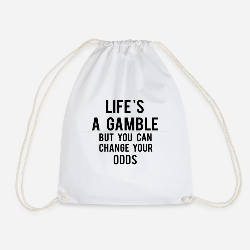 Life's a Gamble - Drawstring Bag