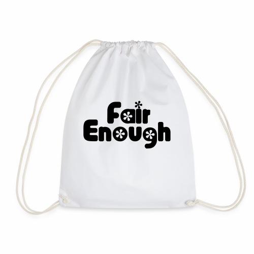 Fair Enough - Drawstring Bag