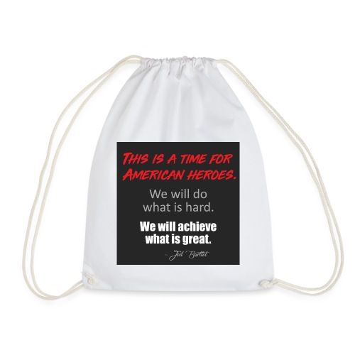 This is a time for American heroes - Drawstring Bag