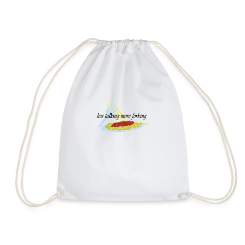 less talking more forking - Drawstring Bag