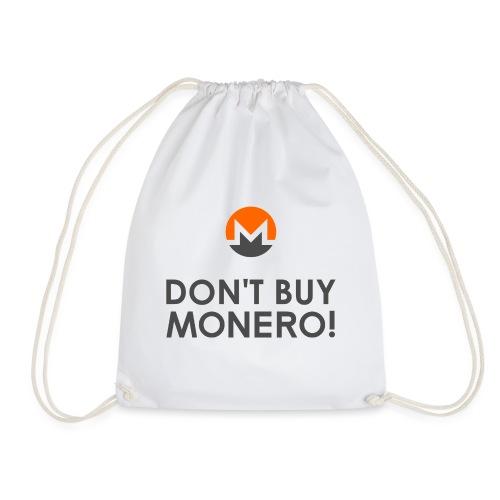 Don't Buy Monero! - Drawstring Bag
