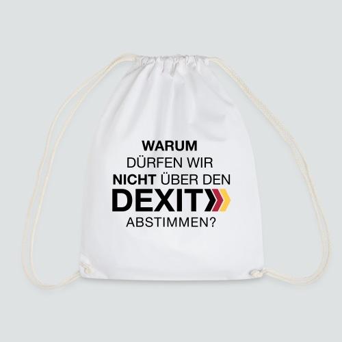 Warum nicht Dexit abstimmen? - Turnbeutel