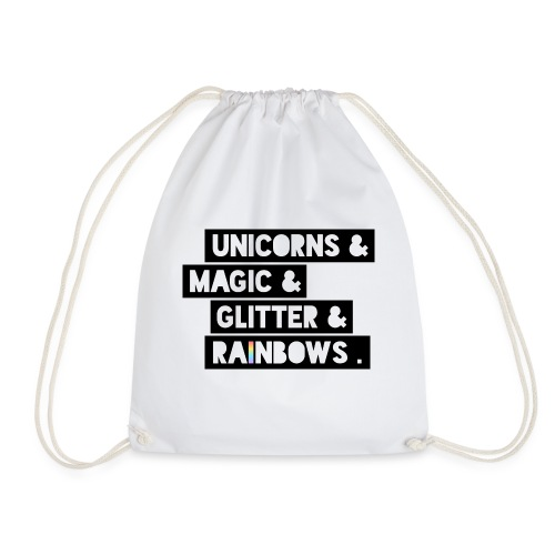 UNICORNS&MAGIC&GLITTER&RAINBOWS. - Drawstring Bag