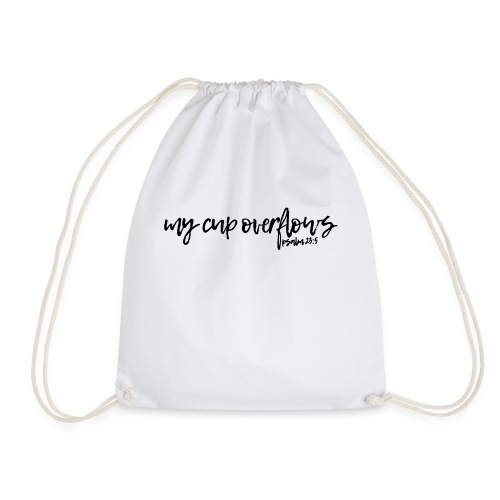 My Cup Overflows - Psalm 23: 5 - Drawstring Bag