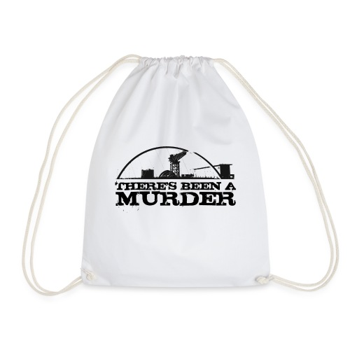 There s Been A Murder - Drawstring Bag