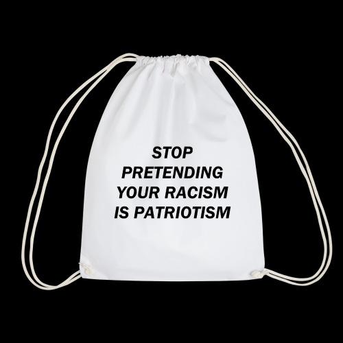 stop pretending your racism is patriotism - Worek gimnastyczny