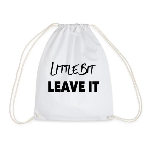 A Little Bit Leave It - Drawstring Bag