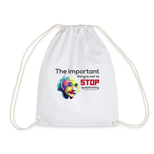 Do not stop questioning - Drawstring Bag