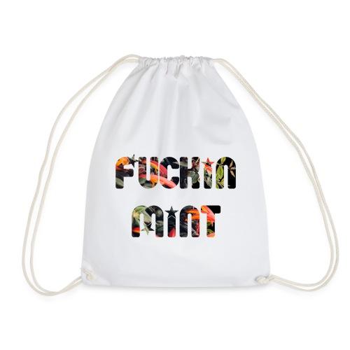 FUCKIN MINT T-Shirt - Turnbeutel
