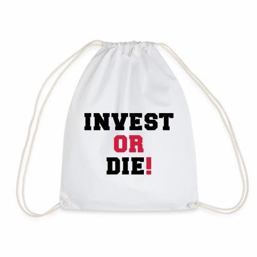 Invest or Die - Drawstring Bag
