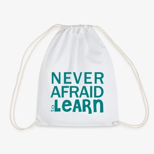 Never afraid to learn - Sac de sport léger