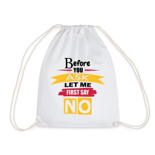 Before You Ask - Drawstring Bag