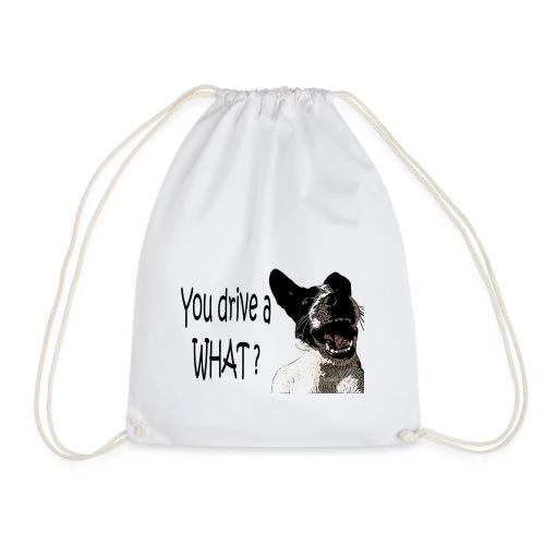 You Drive A What - Drawstring Bag