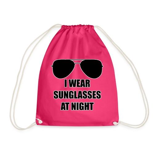 I Wear Sunglasses At Night - Turnbeutel