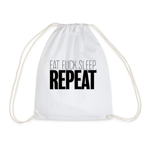Eat Fuck sleep repeat - Sac de sport léger