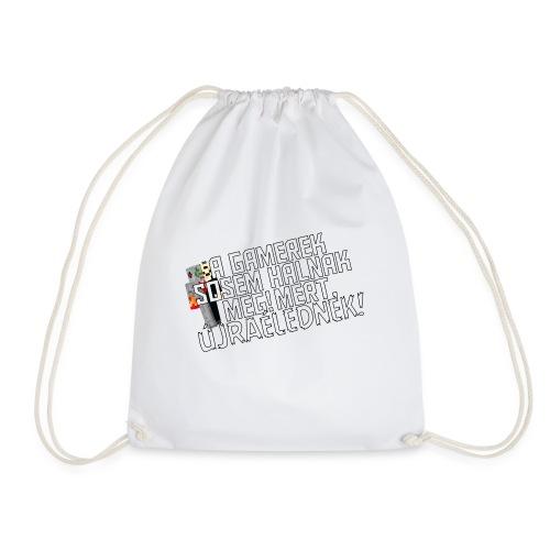 Egy gamer halhatatlan. - Drawstring Bag