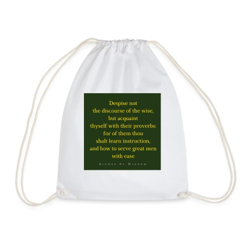 Despise not the discourse of the wise but acquain - Drawstring Bag