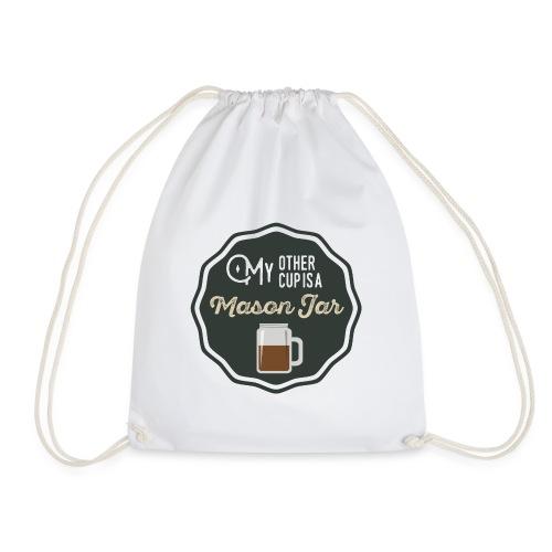 My Other Cup Is A Mason Jar - Drawstring Bag