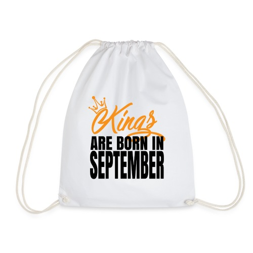 KINGS ARE BORN IN SEPTEMBER - Drawstring Bag