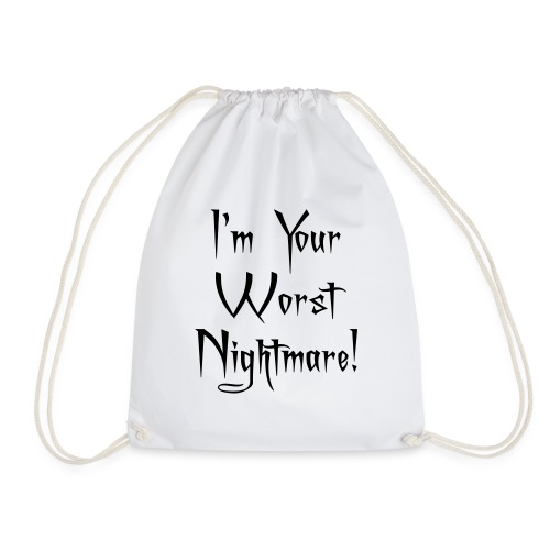 I'm Your Worst Nightmare - Drawstring Bag