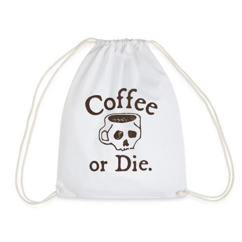 Coffee or Die - Drawstring Bag