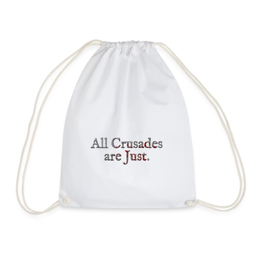 All Crusades Are Just. Alt.2 - Drawstring Bag