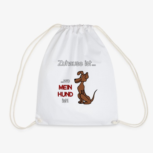 Zuhause, Mein Hund, Spruch, Cartoon, Geschenkidee - Turnbeutel