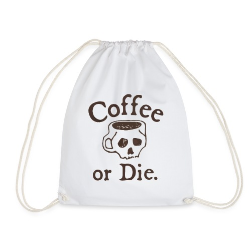 Coffee or Die - Drawstring Bag