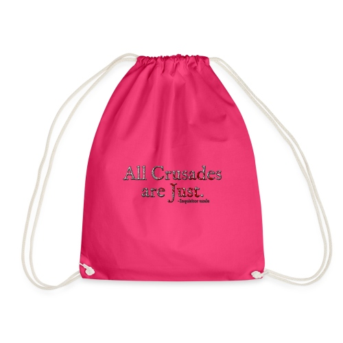 All Crusades Are Just. Alt.1 - Drawstring Bag