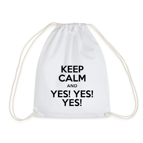 keep calm and yes yes yes - Sac de sport léger