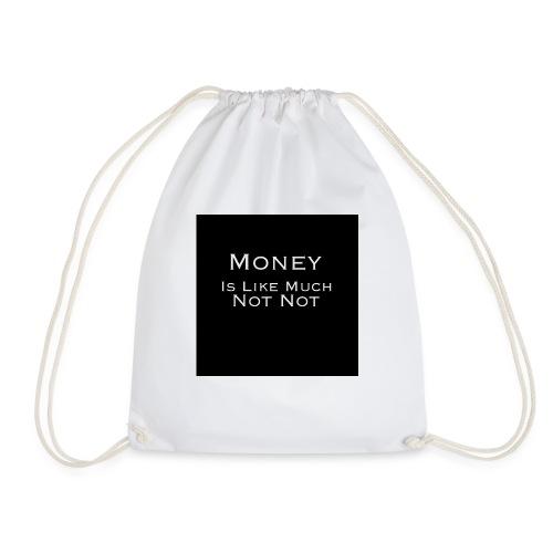 Money is like much Not Not - Gymnastikpåse