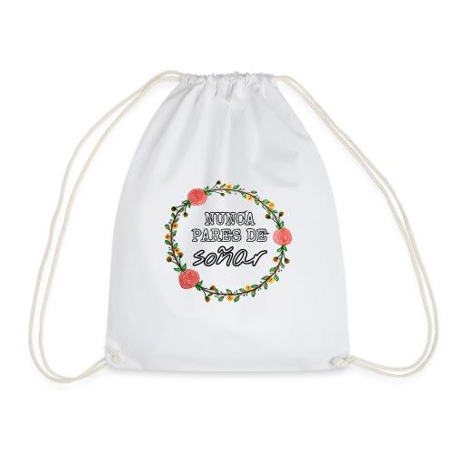 Nunca pares de soñar - Drawstring Bag