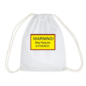 Warning! May require evidence - Drawstring Bag