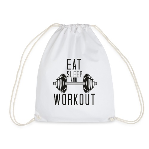 Eat Sleep And Workout - Drawstring Bag